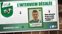 Cette semaine, découvrez la face cachée de Pierre Cohignac,attaquant des U19 A, à travers une interview décalée ! Pierre en général: Peux-tu te présenter rapidement: Âge ? Lieu de naissance […]